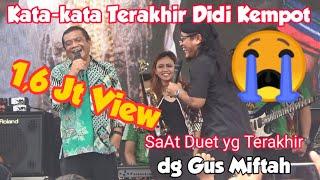 Download lagu Didi Kempot - ini KATA2 Terakhir 😭 - Saat Duet Terakhir dg Gus Miftah 😭