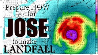 Prepare & Plan NOW for Hurricane Jose to make Landfall on East Coast