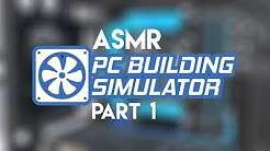 ASMR: PC Building Simulator - Part 1 - My Own PC Repair Shop!