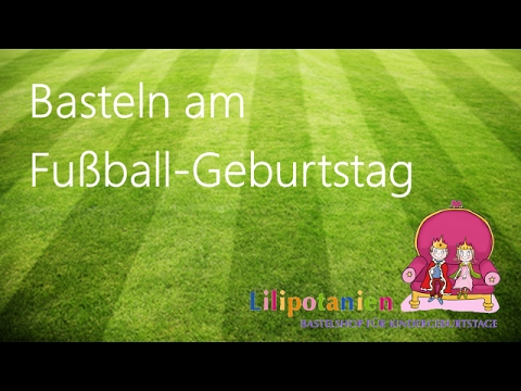 Basteln Am Fussball Geburtstag Youtube