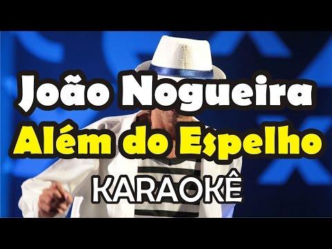 João Nogueira - Além do Espelho (Karaoke Exclusivo)