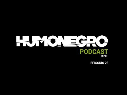 Podcast Cine HumoNegro - Episodio 23