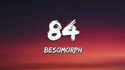Besomorph - 84 (Lyrics) ft. Salvo