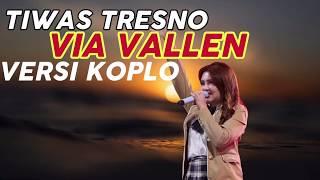 Gambar cover Via Vallen - TIWAS TRESNO [ koplo version ]