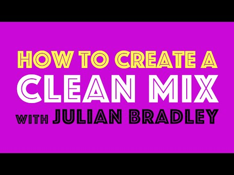 HOW TO CREATE A CLEAN MIX / ARRANGEMENT