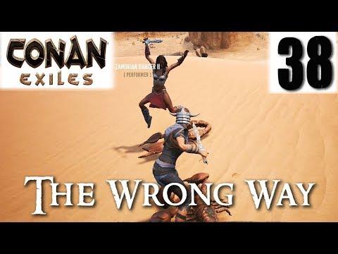 CONAN EXILES - The Wrong Way #38