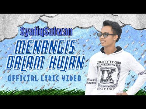 SyafiqSafwan- Menangis Dalam Hujan [ Official Lyric Video ]