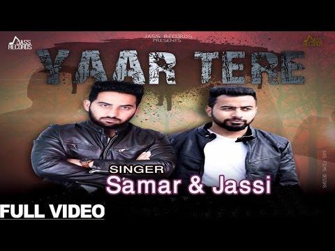Samar & Jassi | ( Full HD)  | Yaar Tere |  New Punjabi Songs 2016 | Latest Punjabi Songs 2016 |