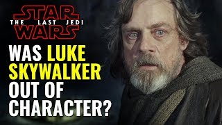 Was Luke Skywalker Out of Character in Star Wars: The Last Jedi?