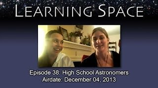 Learning Space Ep. 38: High School Astronomers--HD