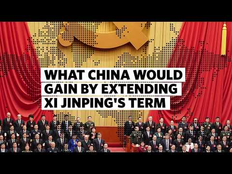 What China Would Gain by Extending Xi Jinping's Term