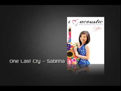 One Last Cry - Sabrina [Acoustic Love Notes]