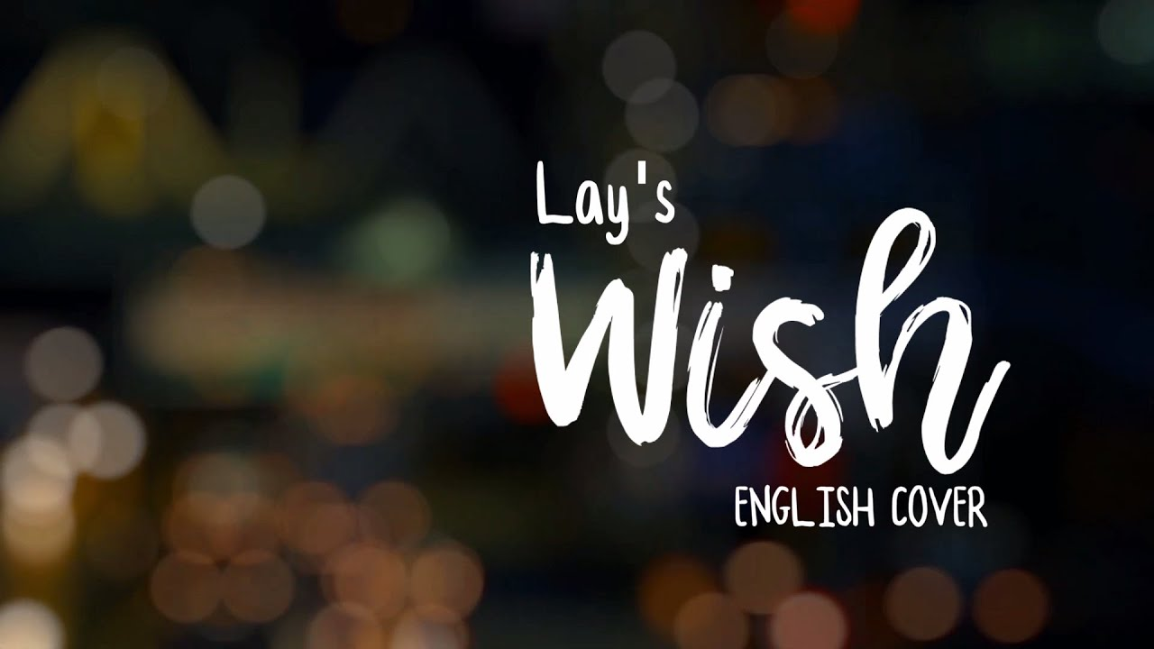 Lay - Wish (English Cover) |  [张艺兴 - 願]