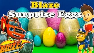 BLAZE AND THE MONSTER MACHINES Nickelodeon Blaze & Paw Patrol Suprise Eggs a  Surprise Egg Video
