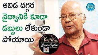 That Famous Actress Didn't Had Money To Buy Medicines - Raavi Kondala Rao