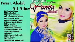 YUNITA ABABIL  ALL ALBUM -  Lagu Dangdut Lawas 80an 90an Terpopuler - lagu terbaik