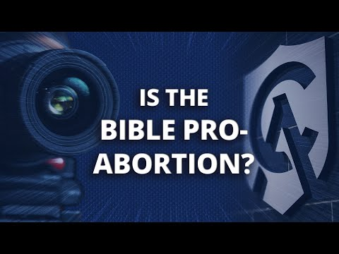 Is the Bible Pro-Abortion?