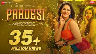 Pardesi - Sunny Leone | Arko ft. Asees Kaur | Zee Music Originals