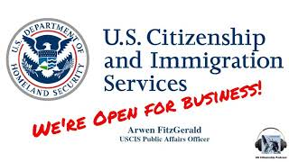 USCIS is OPEN for Business UPDATED!!!!