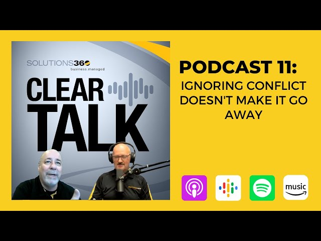 ClearTalk EP 11: Ignoring Conflict Doesn't Make It Go Away