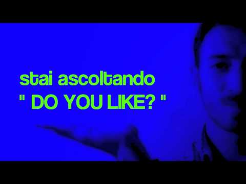 """DO YOU LIKE?"" by RADIO ZEROASSOLUTO.BIZ - istruzioni per l'uso!"