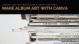 How to Make Album Artwork with Canva