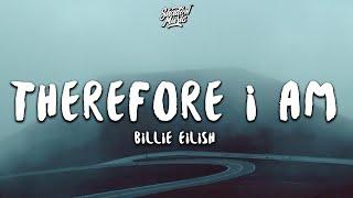 Billie Eilish - Therefore I Am (Lyrics)