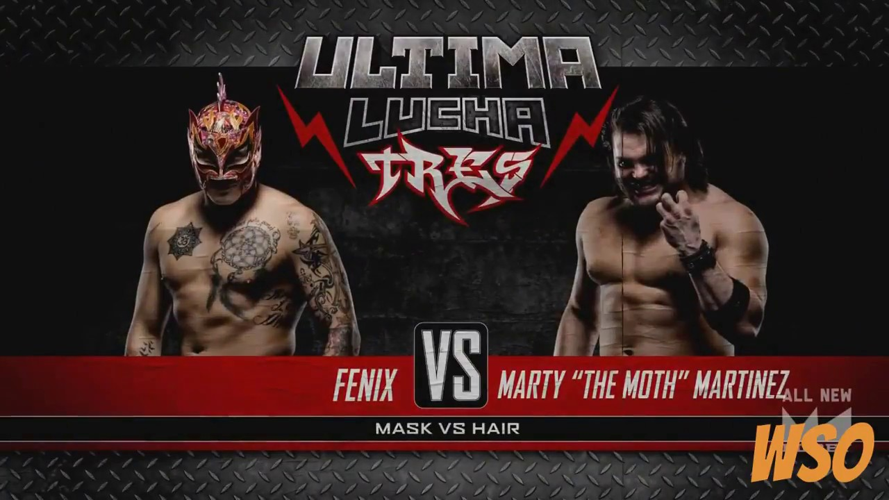 Lucha Libre Youtube Fenix Vs Marty The Moth Martinez Highlights Ultima Lucha Tres