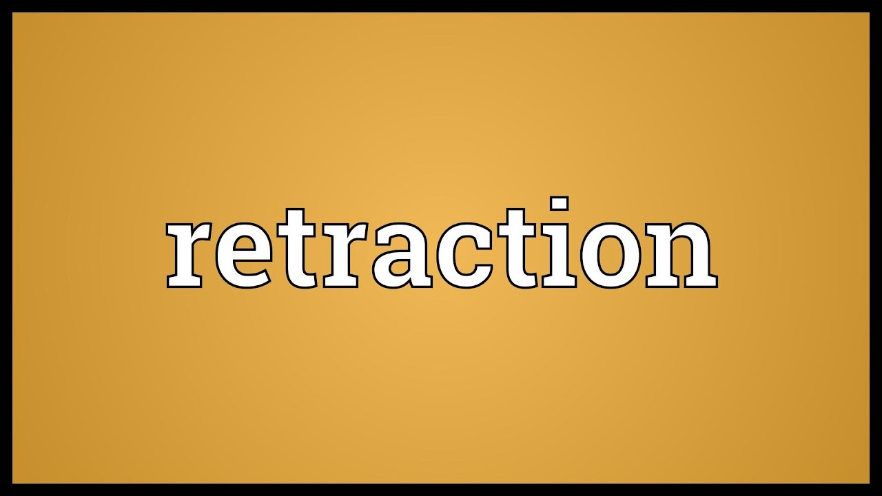 Retraction Meaning - YouTube