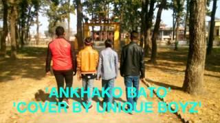 """Aakhako Bato  CoVeR By 'Ùñïqùë BÖY's"""""""