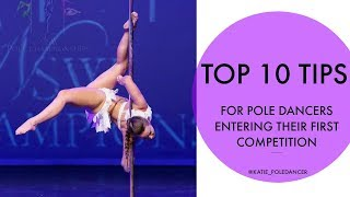 Top 10 Tips for Pole Dancers Entering Their First Competition