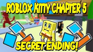 HOW TO GET NEW CHAPTER 5 SECRET ENDING IN ROBLOX KITTY UPDATE!