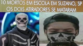 MASSACRE NA ESCOLA SUZANO SP FORTNITE TEVE INFLUENCIA NISSO?