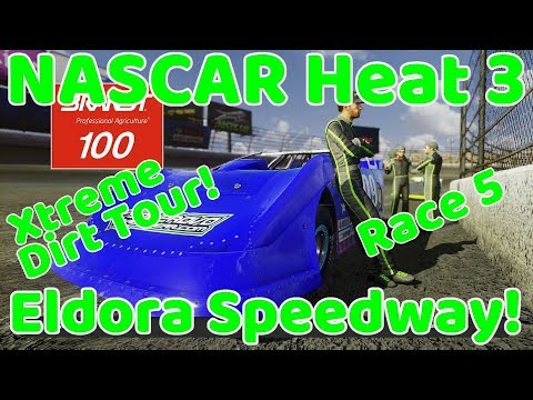 NASCAR Heat 3 Xtreme Dirt Tour! Race 5/14 Eldora Speedway!
