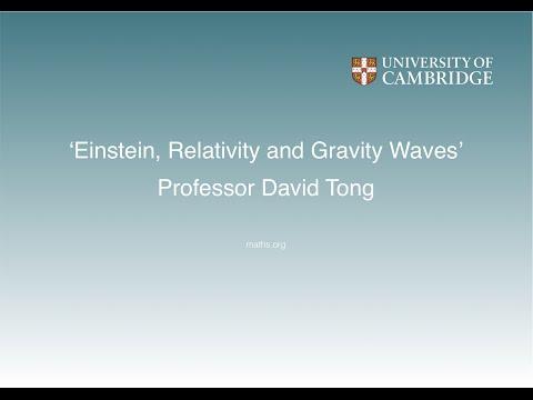 'Einstein, Relativity and Gravity Waves' - Professor David Tong