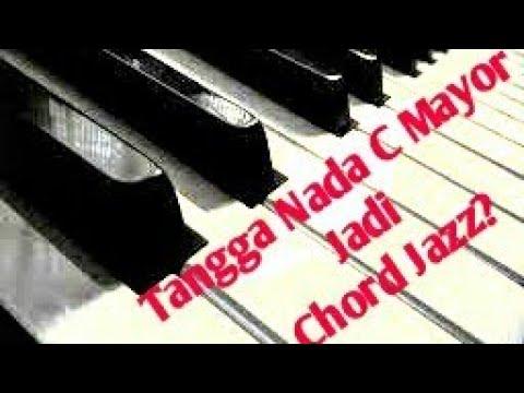 Jurus Merubah Tangga Nada C Major Jadi Chord Jazz - Kelas Musik