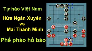 Bình luận cờ tướng : Độc cô cửu kiếm Mai Thanh Minh phế pháo hãm hại Hứa Ngân Xuyên
