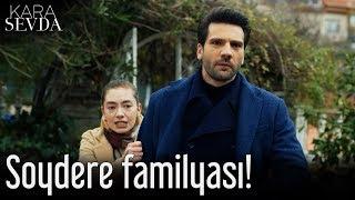 Kara Sevda - Soydere Familyası!