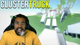 OH YA! I REMEMBER THIS SH#T!! | Clustertruck | #1