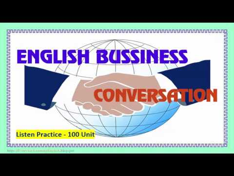 Business English Converstion - Listen and Practice [100 Unit]