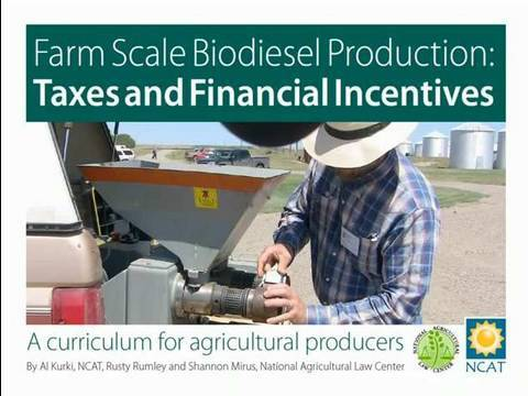 Farm-Scale Biodiesel Production: Taxes and Financial Incentives