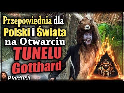 Plociuch #382 - Przepowiednia dla Polski i Świata na otwarciu tunelu Gotthard. Nowa baza Iluminatów