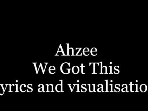 Ahzee lyrics We Got This