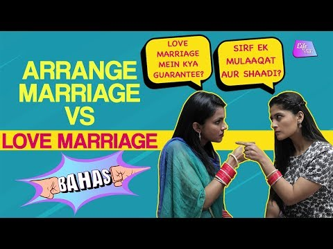 Arranged Marriage V/S Love Marriage | Bahas | Lifetak