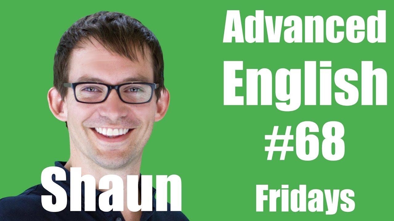 Intermediate English with Shaun #68