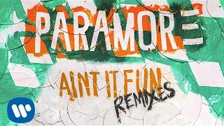 Paramore: Ain't It Fun (Kye Kye Remix)