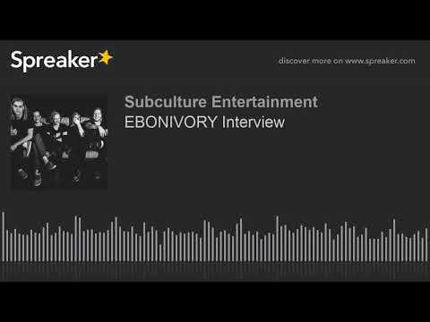 EBONIVORY Interview (part 1 of 2)
