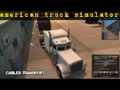 American Truck Simulator - transporting cables  (oxnard ca) to (bakersfield ca) cables