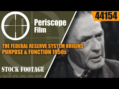 THE FEDERAL RESERVE SYSTEM ORIGINS, PURPOSE & FUNCTION 1950s EDUCATIONAL FILM 44154