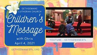 Children's Message with Chris Schmidt 4/4/21